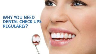 Why You Need Dental CheckUp Regularly