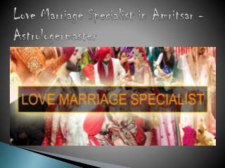 Best Love Marriage, Love Vashikaran and Inter-Cast Marriage Problems