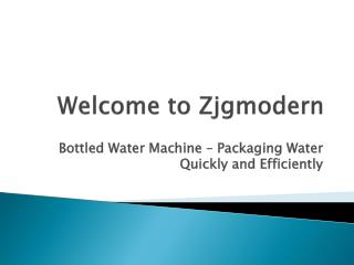 Bottled Water Machine – Packaging Water Quickly and Efficiently