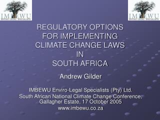 REGULATORY OPTIONS  FOR IMPLEMENTING  CLIMATE CHANGE LAWS  IN  SOUTH AFRICA