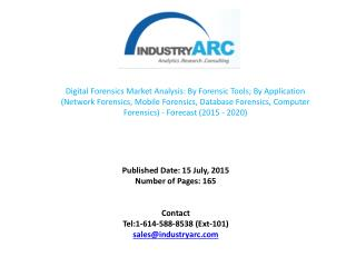 Global Digital Forensics Market - By Digital Forensics , End User and  Forecasts and Trends (2015-2020)