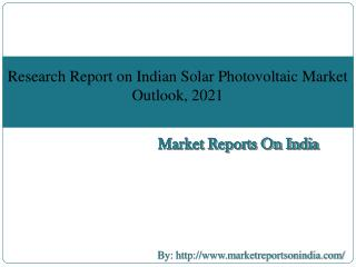 Research Report on Indian Solar Photovoltaic Market Outlook [2021]