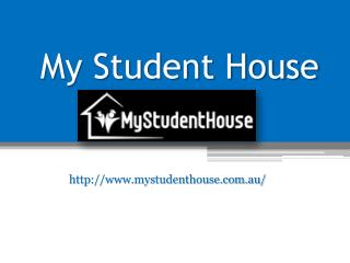 Student Accommodation Adelaide - www.mystudenthouse.com.au