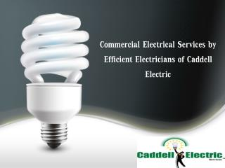 Commercial Electrical Services by Efficient Electricians of Caddell Electric