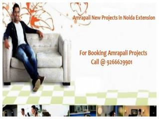 Amrapali New Projects in Noida Extension Call @ 9266629901