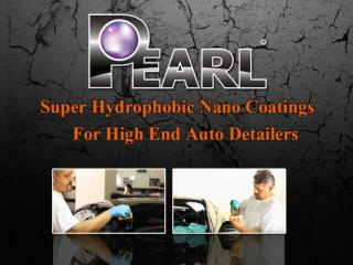Pearl Nano Coatings - Super Hydrophobic Nano Coatings For High End Auto Detailers