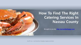 How To Find The Right Catering Services In Nassau County