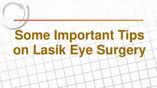 Some Important Tips on Lasik Eye Surgery