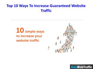 Top 10 Tips To Increase Guaranteed Website Traffic