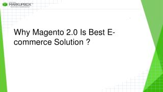 Why Magento 2.0 Is Best E-commerce Solution?