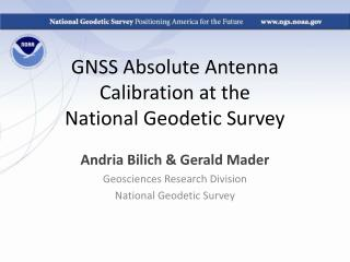 GNSS Absolute Antenna Calibration at the National Geodetic Survey