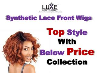 Style your Hair with Luxe Synthetic Lace Front Wigs