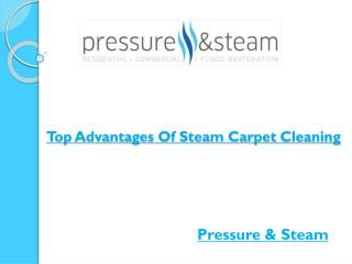 Top Advantages Of Steam Carpet Cleaning