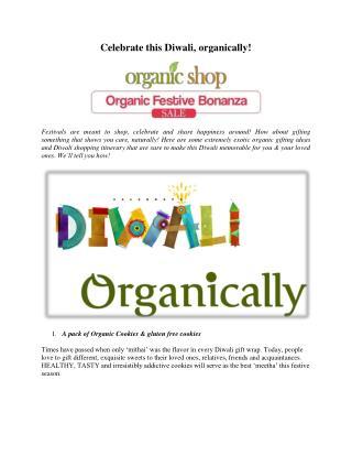 Celebrate this Diwali, organically!