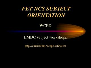 FET NCS SUBJECT ORIENTATION