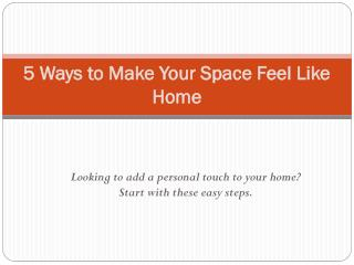 5 ways to make your space feel like home