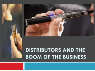 Distributors and The Boom of the Business