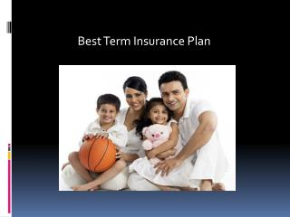Best Term Insurance Plan  - Insurance policies risks that could trip you