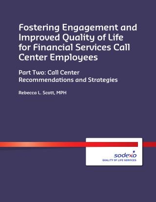 Fostering Engagement and Improved Quality of Life for Financial Services Call Center Employees Part Two