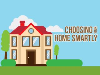 Choosing Your Home Smartly