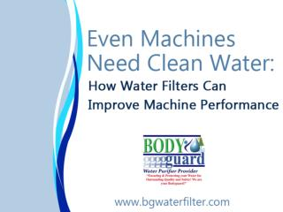Even Machines Need Clean Water: How Water Filters Can Improve Machine Performance