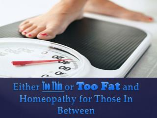 Either Too Thin or Too Fat and Homeopathy for Those In Between