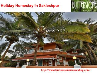 holiday homestay in sakleshpur