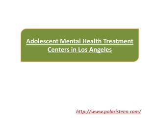 Adolescent Mental Health Treatment Centers in Los Angeles