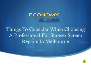 Things To Consider When Choosing A Professional For Shower Screen Repairs In Melbourne