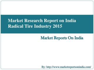 Market Research Report on India Radical Tire Industry 2015