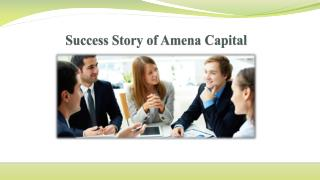 Success Story of Amena Capital