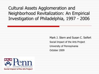 Cultural Assets Agglomeration and  Neighborhood Revitalization: An Empirical Investigation of Philadelphia, 1997 - 2006