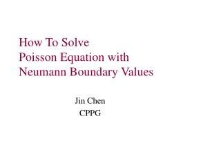 How To Solve  Poisson Equation with  Neumann Boundary Values