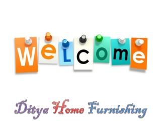 Ditya Home Furnishing