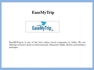 Book Online Flight Tickets, Hotel and Holiday Tour Packages at EaseMyTrip.in