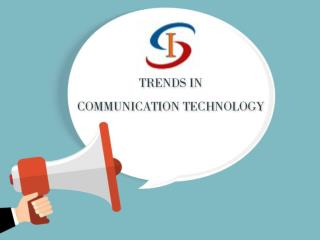 Trends in Communication Technology
