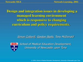Simon Cotterill ,  Gordon Skelly , Tony McDonald School of Medical Education Development,  University of Newcastle upon