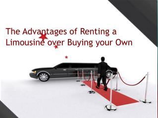 The Advantages of Renting a Limousine over Buying your Own
