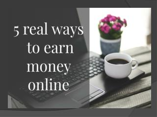 5 real ways to earn  money online