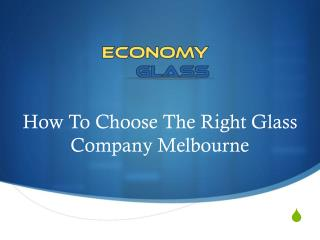 How To Choose The Right Glass Company Melbourne