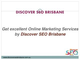 Get Excellent Online Marketing Services by Discover SEO Brisbane