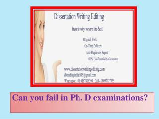 Can you fail in Ph. D examinations?