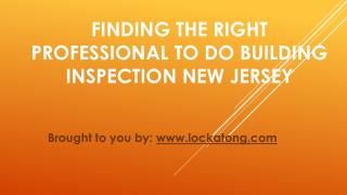Finding The Right Professional To Do Building Inspection New Jersey