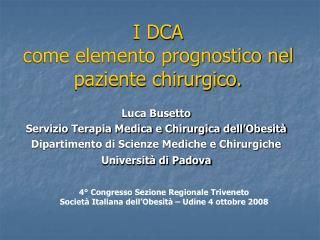 I DCA come elemento prognostico nel paziente chirurgico.