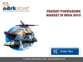 Aarkstore - Freight Forwarding Market in India 2015