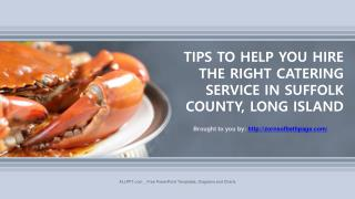 Tips To Help You Hire The Right Catering Service In Suffolk County, Long   Island
