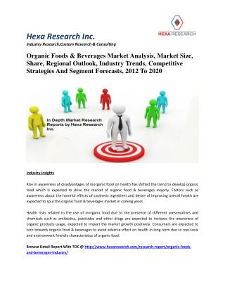 Organic Foods & Beverages Market Analysis, Market Size, Share, Regional Outlook, Industry Trends, Competitive Strategies