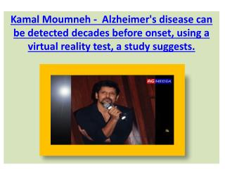 Kamal Moumneh -  Alzheimer's disease can be detected decades before onset, using a virtual reality test, a study suggest