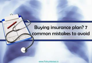 7 Mistakes to Avoid When Buying Health Insurance