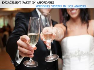 ENGAGEMENT PARTY IN AFFORDABLE WEDDING VENUES IN LOS ANGELES CA